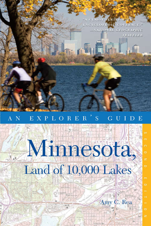 Explorer's Guide Minnesota, Land of 10,000 Lakes (Second Edition)