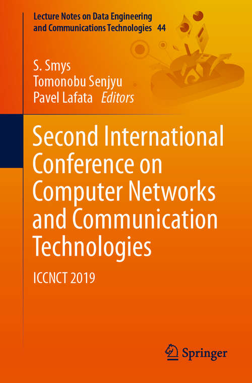 Second International Conference on Computer Networks and Communication Technologies: ICCNCT 2019 (Lecture Notes on Data Engineering and Communications Technologies #44)