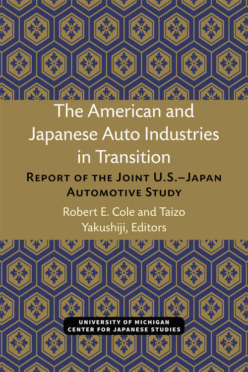 The American and Japanese Auto Industries in Transition: Report of the Joint U.S.–Japan Automotive Study