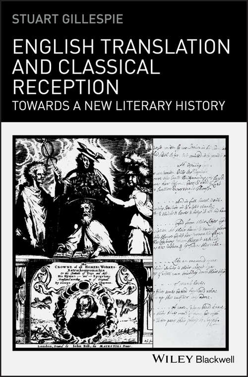 English Translation and Classical Reception: Towards a New Literary History (Classical Receptions)