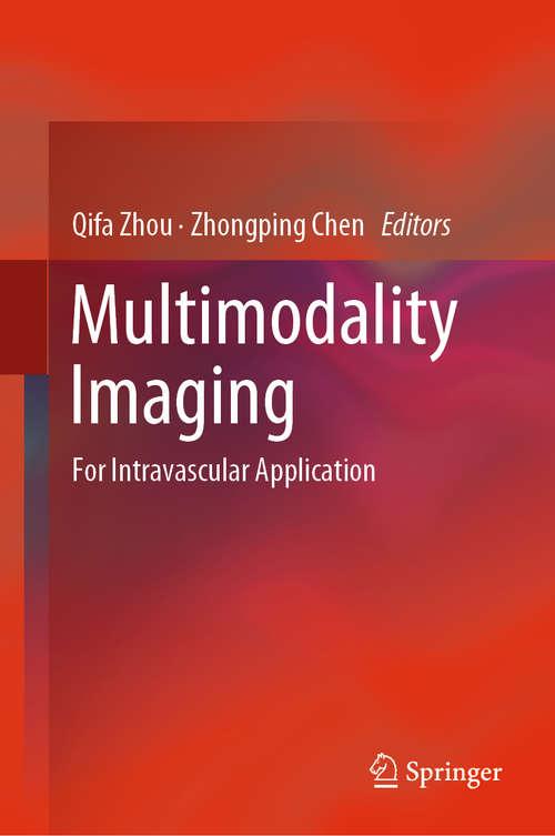 Multimodality Imaging: For Intravascular Application