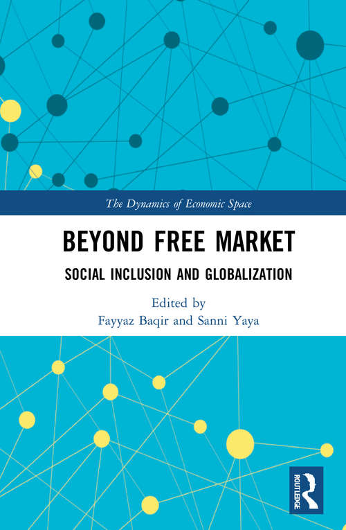 Beyond Free Market: Social Inclusion and Globalization (The Dynamics of Economic Space)