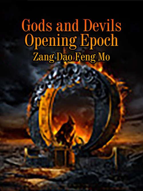 Gods and Devils Opening Epoch: Volume 3 (Volume 3 #3)