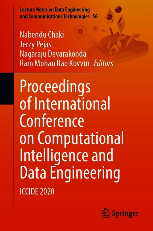 Proceedings of International Conference on Computational Intelligence and Data Engineering: ICCIDE 2020 (Lecture Notes on Data Engineering and Communications Technologies #56)