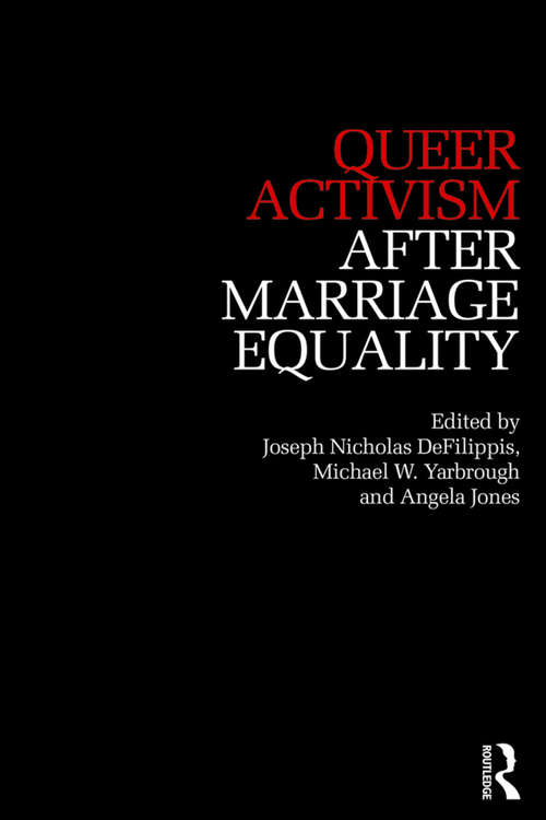 Queer Activism After Marriage Equality (After Marriage Equality)