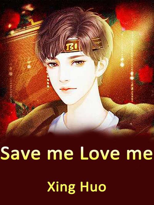 Save me, Love me: Volume 1 (Volume 1 #1)