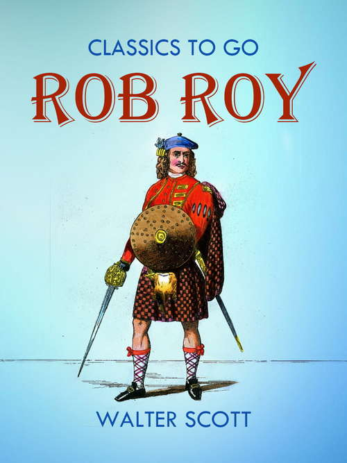 Rob Roy (Classics To Go)