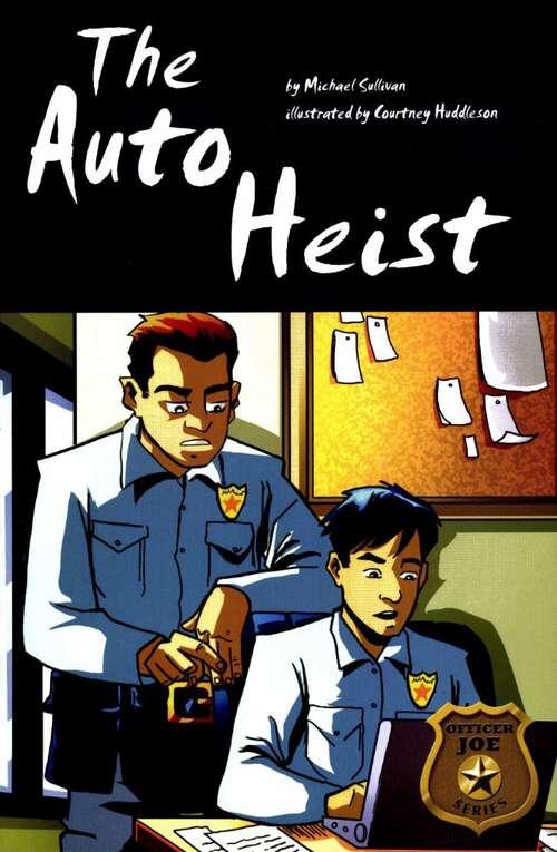 The Auto Heist (Fountas & Pinnell LLI Purple #Level S)