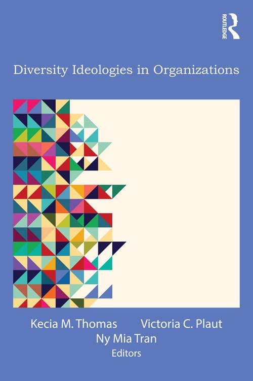 Diversity Ideologies in Organizations: Diversity Ideologies In Organizations (Applied Psychology Series)