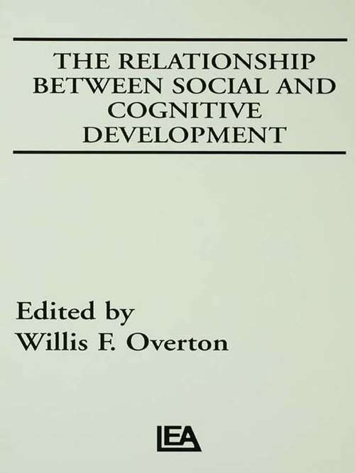 The Relationship Between Social and Cognitive Development (Jean Piaget Symposia Series)