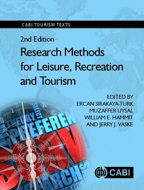 Research Methods for Leisure, Recreation and Tourism: Management, Marketing and Sustainability (CABI Tourism Texts)
