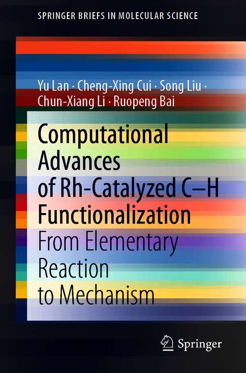 Computational Advances of Rh-Catalyzed C–H Functionalization: From Elementary Reaction to Mechanism (SpringerBriefs in Molecular Science)