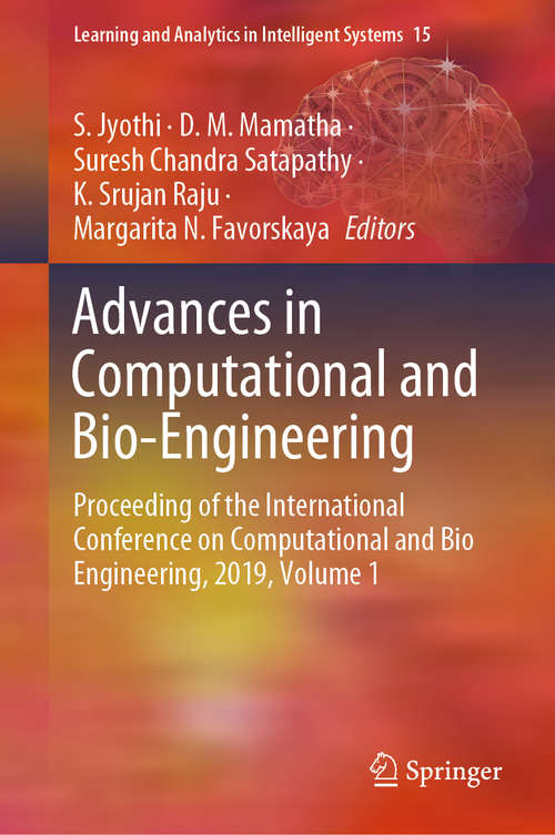 Advances in Computational and Bio-Engineering: Proceeding of the International Conference on Computational and Bio Engineering, 2019, Volume 1 (Learning and Analytics in Intelligent Systems #15)
