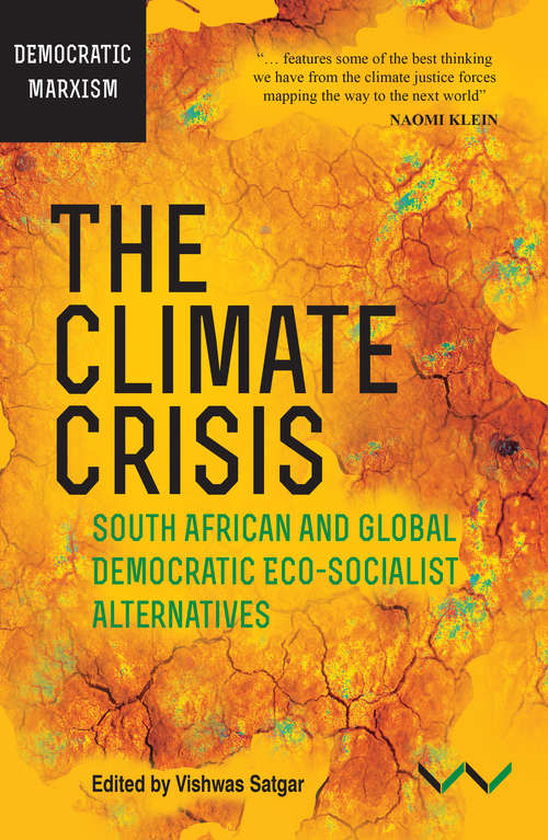Climate Crisis, The: South African and Global Democratic Eco-Socialist Alternatives