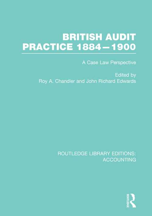 British Audit Practice 1884-1900: A Case Law Perspective (Routledge Library Editions: Accounting)