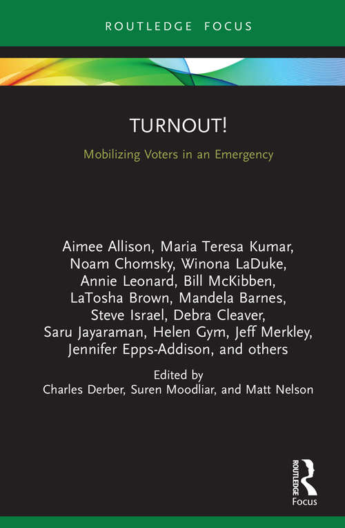 Turnout!: Mobilizing Voters in an Emergency (Universalizing Resistance)
