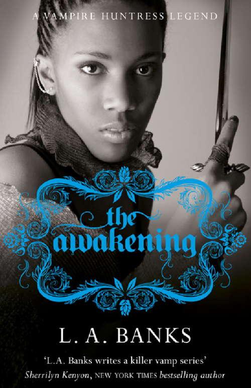 The Awakening: A Vampire Huntress Legend Book (VAMPIRE HUNTRESS LEGEND)
