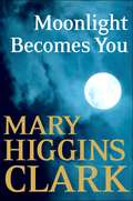 Moonlight Becomes You: A Novel