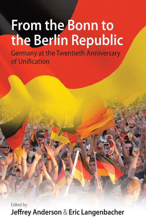 From The Bonn To The Berlin Republic