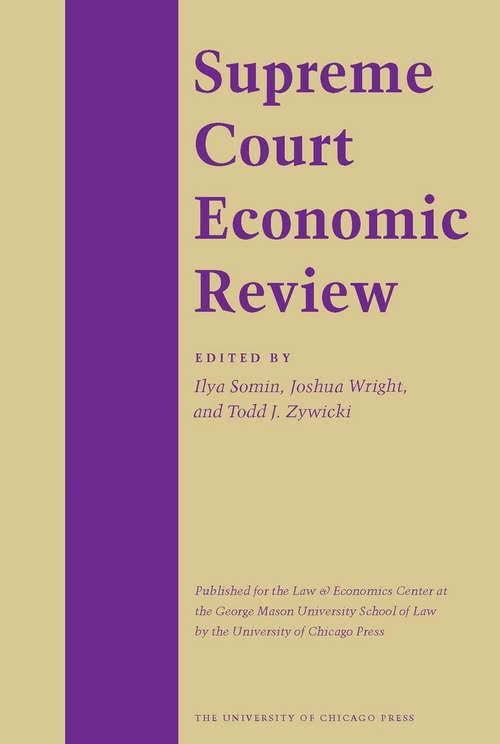 Supreme Court Economic Review, Volume 24 (Supreme Court Economic Review #24)