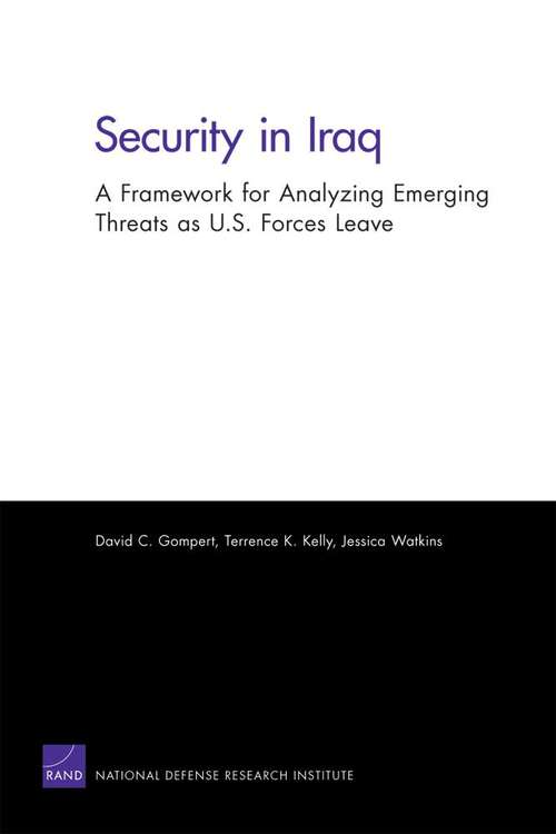 Security in Iraq: A Framework for Analyzing Emerging Threats as U. S. Forces Leave