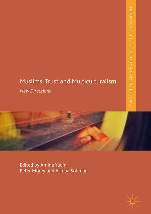 Muslims, Trust and Multiculturalism: New Directions (Palgrave Politics Of Identity And Citizenship)