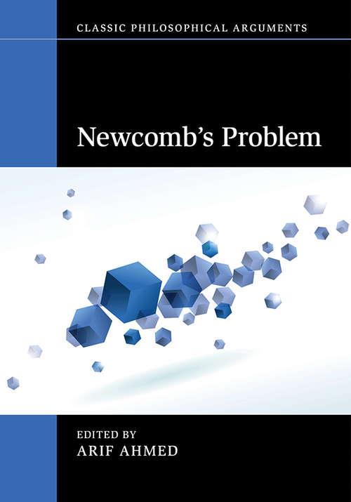 Newcomb's Problem (Classic Philosophical Arguments)