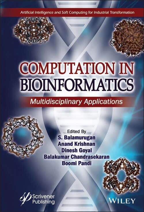 Computation in BioInformatics: Multidisciplinary Applications