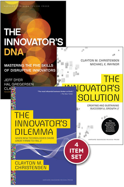 """Disruptive Innovation: The Christensen Collection (The Innovator's Dilemma, The Innovator's Solution, The Innovator's DNA, and Harvard Business Review article """"How Will You Measure Your Life?"""")"""