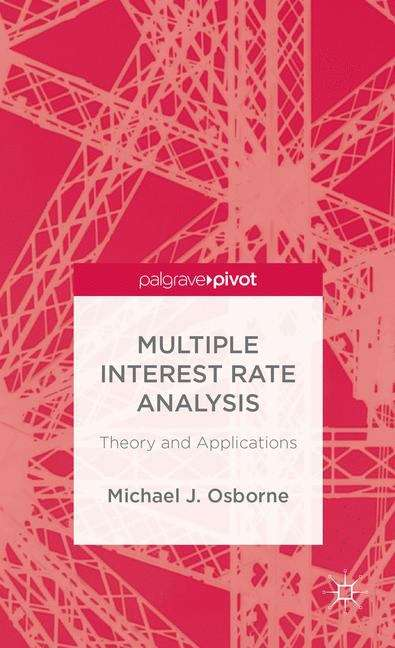 Multiple Interest Rate Analysis: Th Eory And Applications