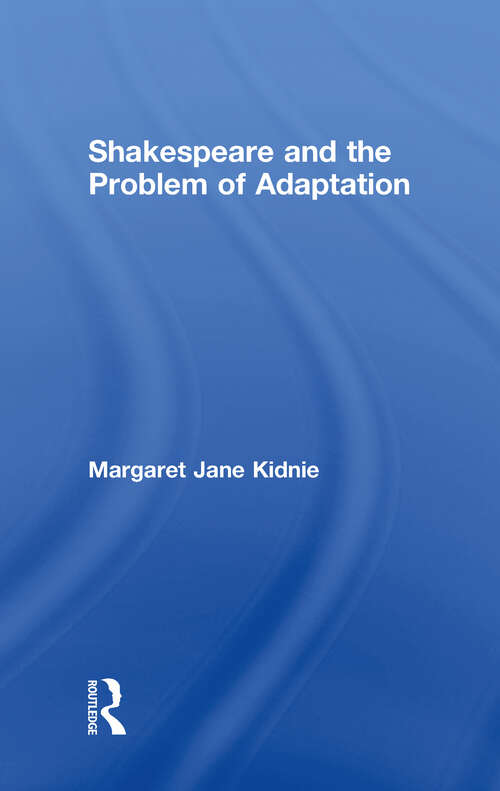 Shakespeare and the Problem of Adaptation