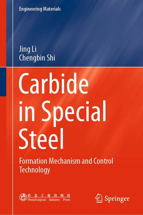 Carbide in Special Steel: Formation Mechanism and Control Technology (Engineering Materials)