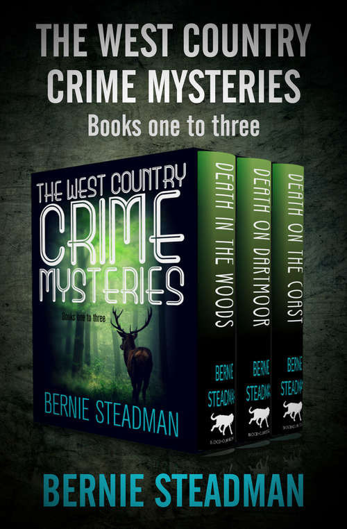 The West Country Crime Mysteries: Death in the Woods, Death on Dartmoor, and Death on the Coast (The West County Crime Mysteries)