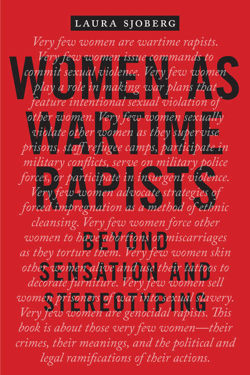 Women as Wartime Rapists: Beyond Sensation and Stereotyping
