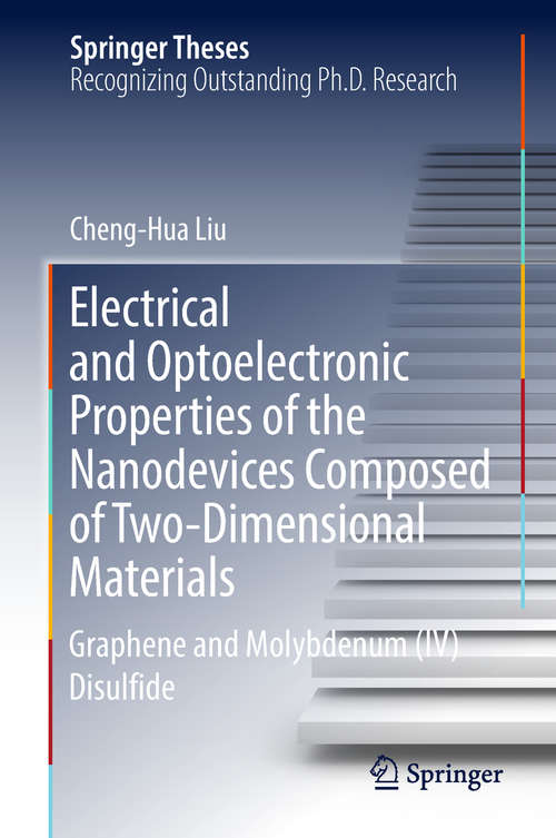Electrical and Optoelectronic Properties of the Nanodevices Composed of Two-Dimensional Materials: Graphene and Molybdenum (IV) Disulfide (Springer Theses)