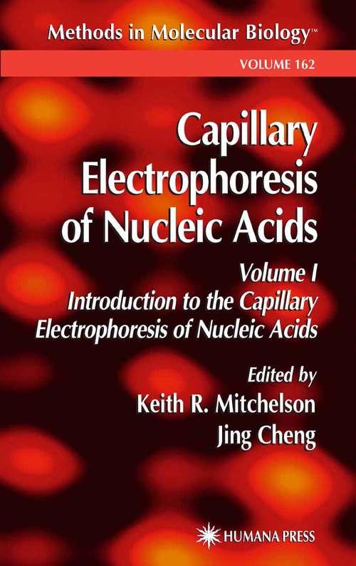 Capillary Electrophoresis of Nucleic Acids: Introduction To The Capillary Electrophoresis Of Nucleic Acids (Methods in Molecular Biology #162)