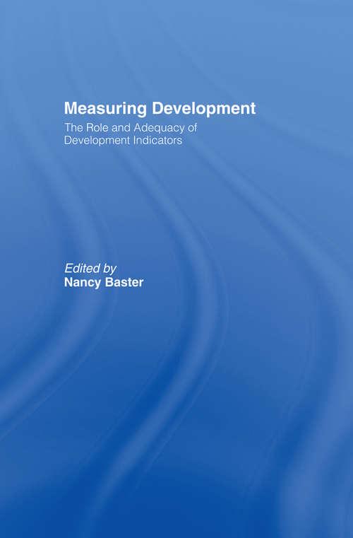 Measuring Development: the Role and Adequacy of Development Indicators
