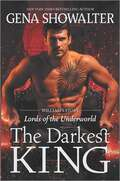 The Darkest King: William's Story (Lords of the Underworld #15)