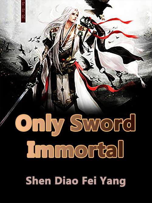 Only Sword Immortal: Volume 2 (Volume 2 #2)