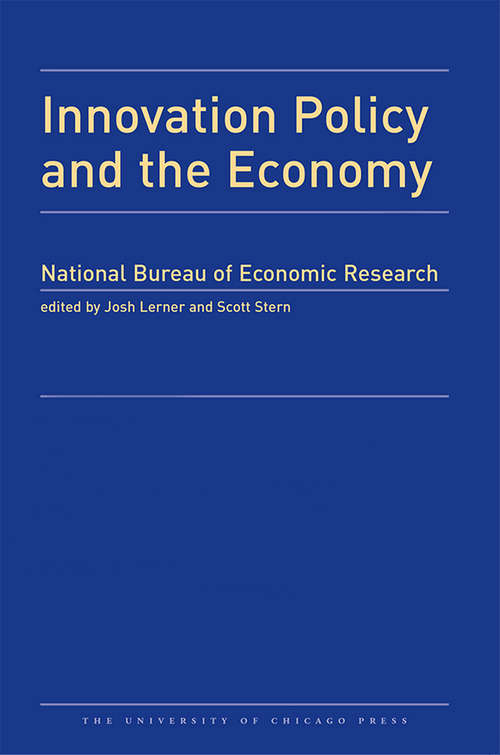 Innovation Policy and the Economy, 2017: Volume 18 (National Bureau of Economic Research Innovation Policy and the Economy #18)