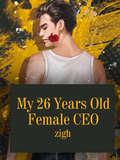 My 26 Years Old Female CEO: Volume 4 (Volume 4 #4)