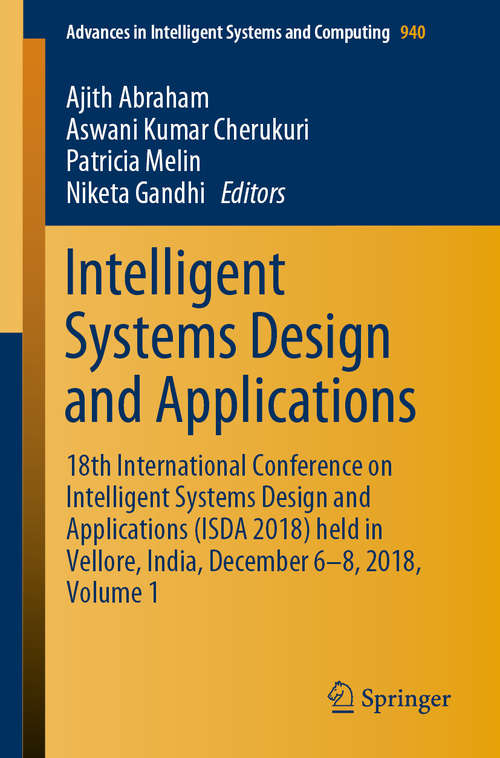 Intelligent Systems Design and Applications: 16th International Conference On Intelligent Systems Design And Applications (isda 2016) Held In Porto, Portugal, December 16-18 2016 (Advances in Intelligent Systems and Computing #23)