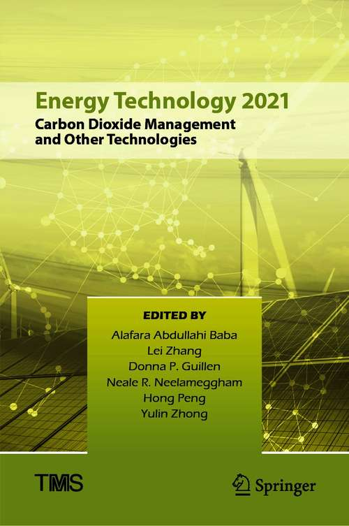Energy Technology 2021: Carbon Dioxide Management and Other Technologies (The Minerals, Metals & Materials Series)
