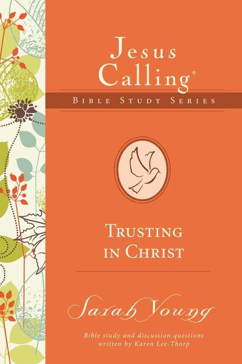 Trusting in Christ (Jesus Calling Bible Studies)