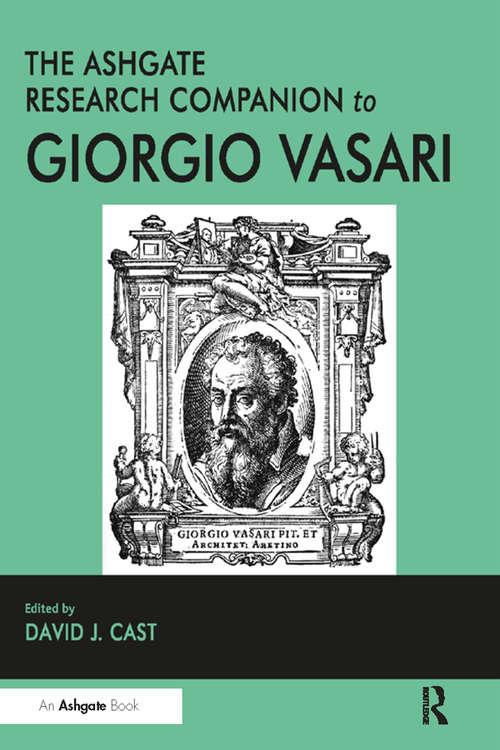 The Ashgate Research Companion to Giorgio Vasari (Routledge Art History and Visual Studies Companions)