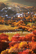 Doing Community-Based Research: Perspectives from the Field