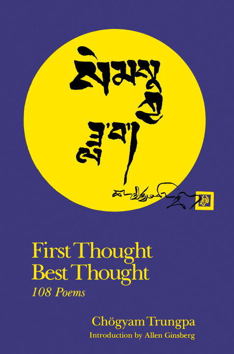 First Thought Best Thought: 108 Poems