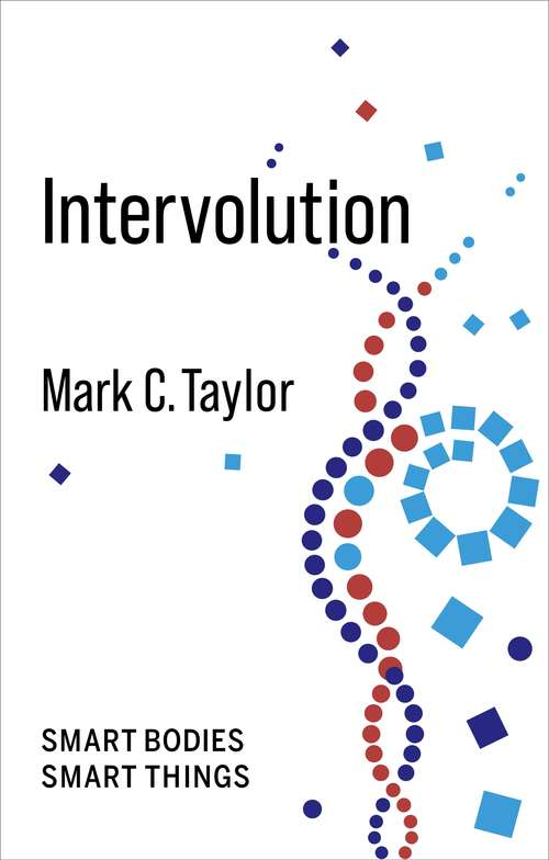 Intervolution: Smart Bodies Smart Things (No Limits)