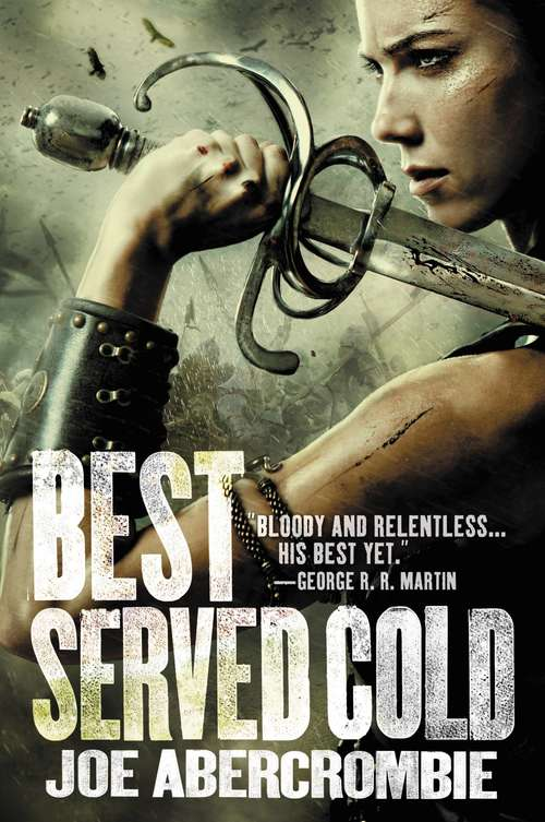 Best Served Cold: Best Served Cold (World Of The First Law Ser.)