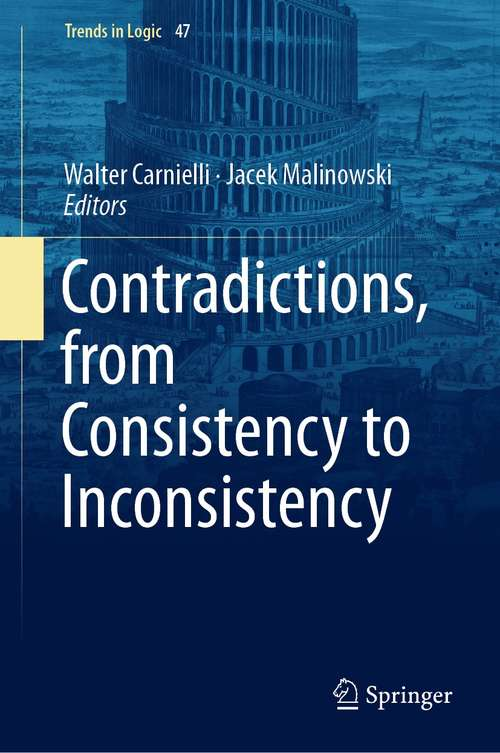 Contradictions, from Consistency to Inconsistency (Trends in Logic #47)